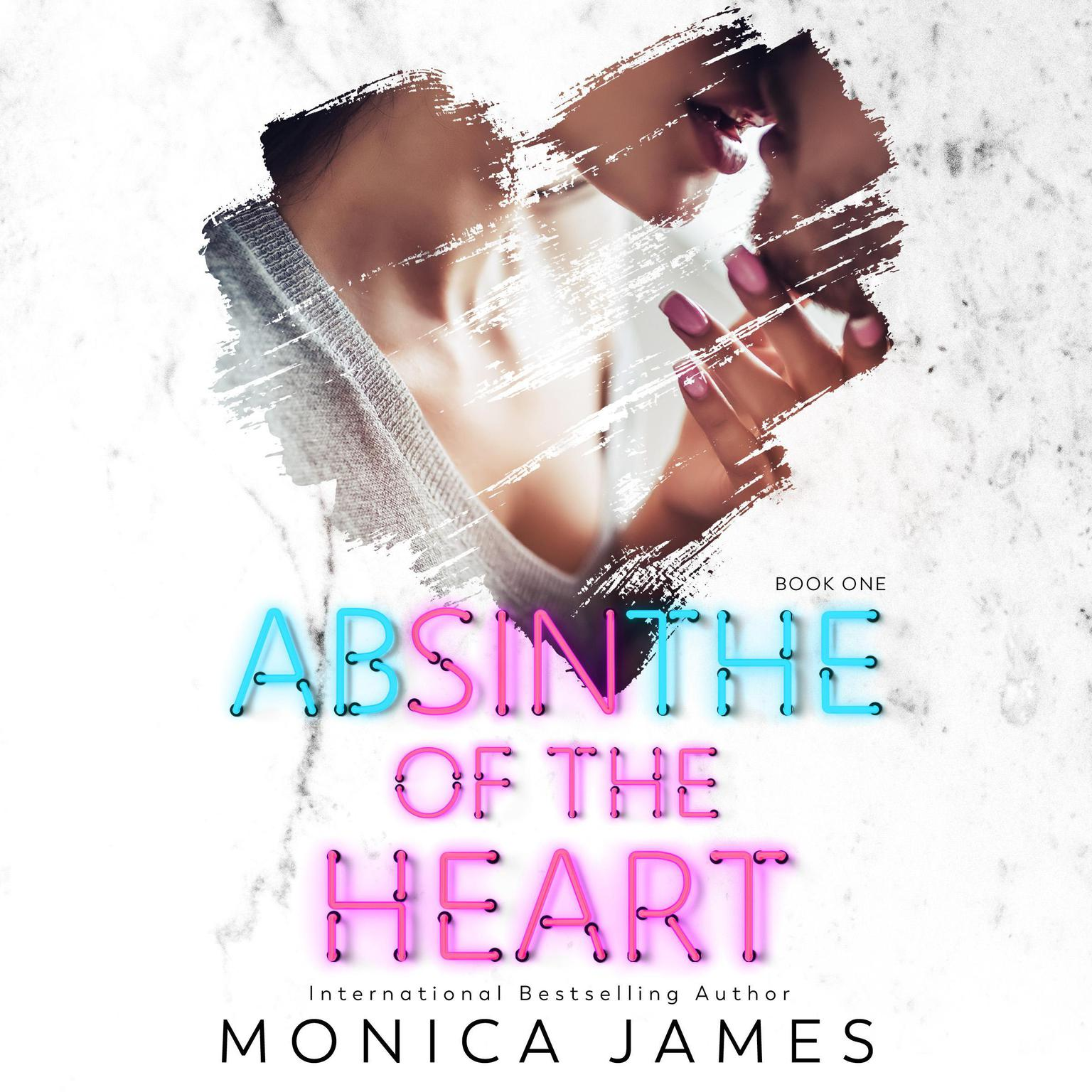 Absinthe of the Heart Audiobook, by Monica James