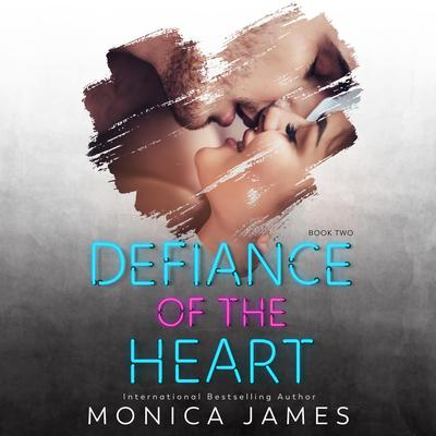 Defiance of the Heart Audiobook, by Monica James