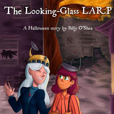 The Looking-glass LARP Audiobook, by Billy O'Shea