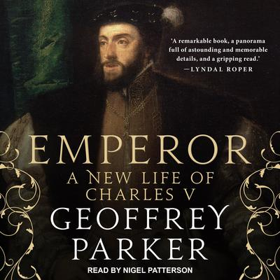 Emperor: A New Life of Charles V Audiobook, by Geoffrey Parker