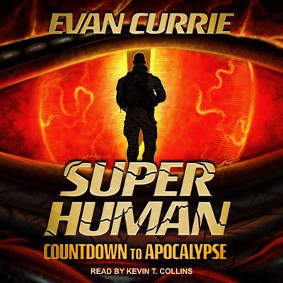 Superhuman: Countdown to Apocalypse Audiobook, by Evan Currie
