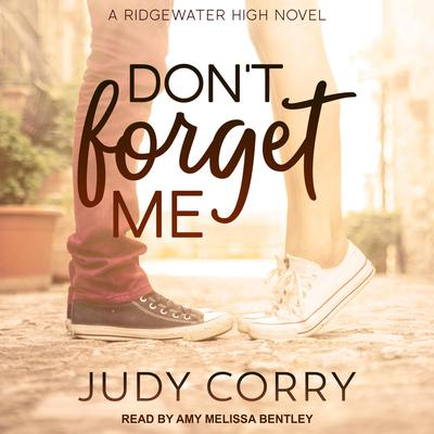 Dont Forget Me: Ridgewater High Romance Book 2 Audiobook, by Judy Corry