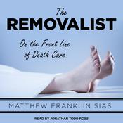 The Removalist: On the Front Line of Death Care Audiobook, by Matthew Franklin Sias