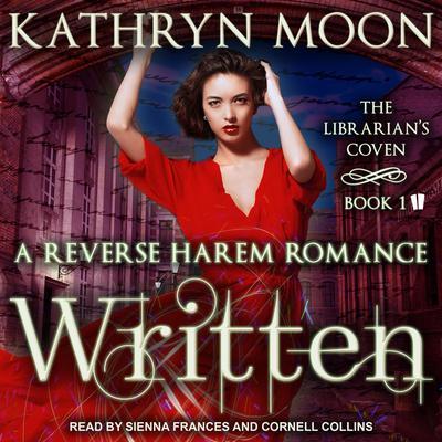 Written: A Reverse Harem Fantasy Romance Audiobook, by Kathryn Moon