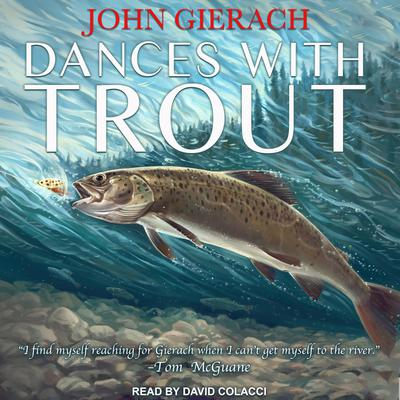 Dances With Trout Audiobook, by John Gierach