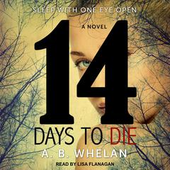 14 Days to Die Audiobook, by A.B. Whelan