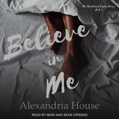 Believe in Me Audiobook, by Alexandria House