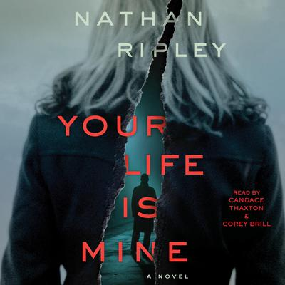 Your Life is Mine: A Novel Audiobook, by Nathan Ripley