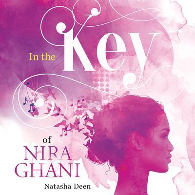 In the Key of Nira Ghani Audiobook, by Natascha Deen