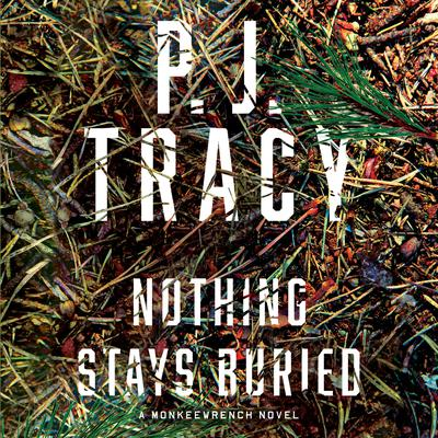 Nothing Stays Buried Audiobook, by P. J. Tracy