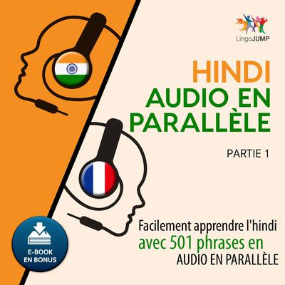 Hindi audio en parallle - Facilement apprendre lhindiavec 501 phrases en audio en parallle - Partie 1 Audiobook, by Lingo Jump