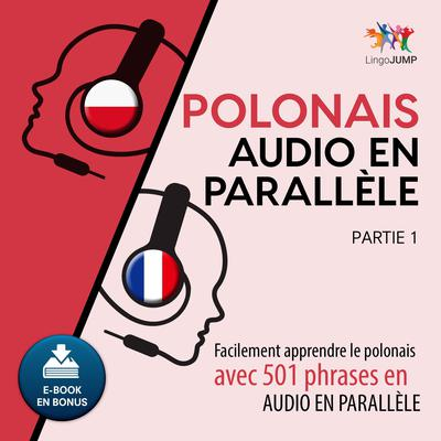 Polonais audio en parallle - Facilement apprendre lepolonaisavec 501 phrases en audio en parallle - Partie 1 Audiobook, by Lingo Jump