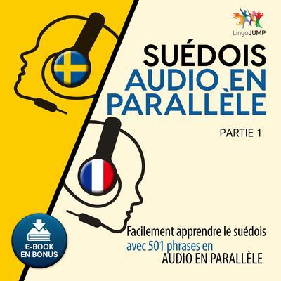 Sudois audio en parallle - Facilement apprendre lesudoisavec 501 phrases en audio en parallle - Partie 1 Audiobook, by Lingo Jump