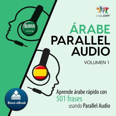 rabe Parallel Audio  Aprende rabe rpido con 501 frases usando Parallel Audio - Volumen 1 Audiobook, by Lingo Jump