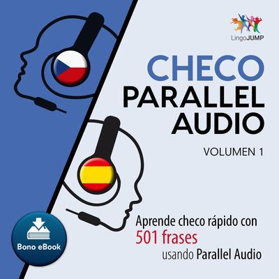 Checo Parallel Audio  Aprende checo rpido con 501 frases usando Parallel Audio - Volumen 14 Audiobook, by Lingo Jump