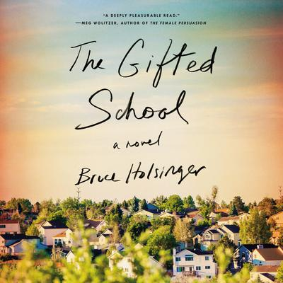 The Gifted School: A Novel Audiobook, by