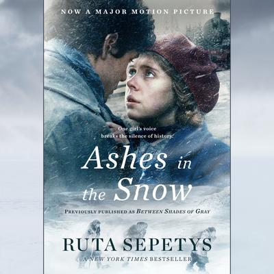 Ashes in the Snow (Movie Tie-In) Audiobook, by Ruta Sepetys