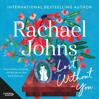 Lost Without You Audiobook, by Rachael Johns
