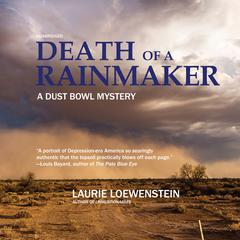 Death of a Rainmaker: A Dust Bowl Mystery Audiobook, by Laurie Loewenstein