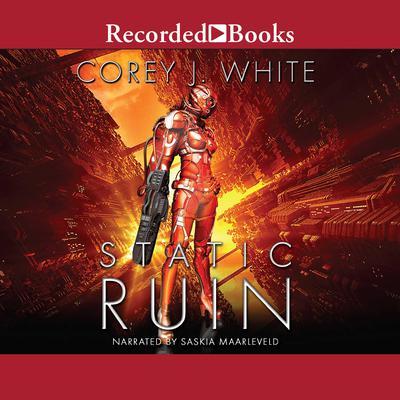 Static Ruin Audiobook, by Corey J. White