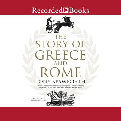 The Story of Greece and Rome Audiobook, by Tony Spawforth