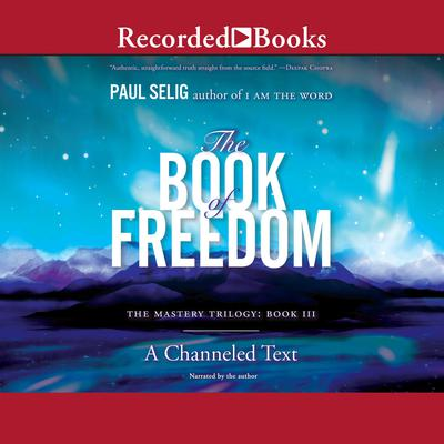 The Book of Freedom Audiobook, by Paul Selig