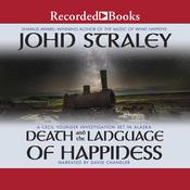 Death and the Language of Happiness Audiobook, by John Straley