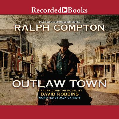 Outlaw Town: A Ralph Compton Novel Audiobook, by David Robbins
