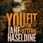 You Fit the Pattern: A Julia Gooden Mystery Audiobook, by Jane Haseldine
