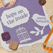 Hope on the Inside Audiobook, by Marie Bostwick