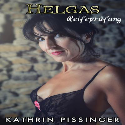 Helgas Reifeprfung Audiobook, by Kathrin Pissinger