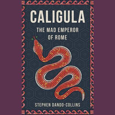 Caligula: The Mad Emperor of Rome Audiobook, by