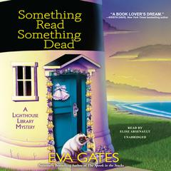 Something Read Something Dead: A Lighthouse Library Mystery Audiobook, by Eva Gates