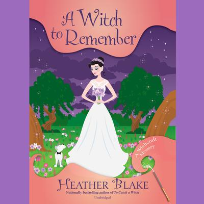A Witch to Remember: A Wishcraft Mystery Audiobook, by