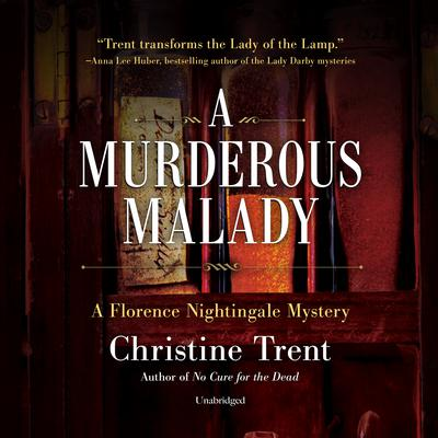 A Murderous Malady: A Florence Nightingale Mystery Audiobook, by Christine Trent
