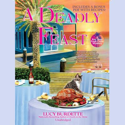 A Deadly Feast: A Key West Food Critic Mystery Audiobook, by Lucy Burdette