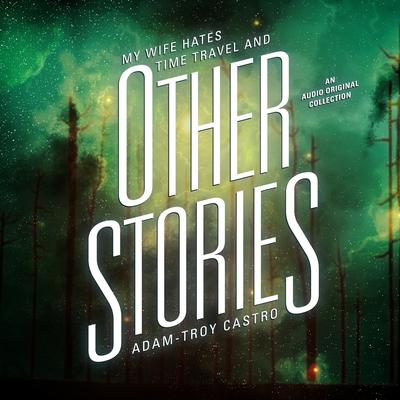 And Other Stories Audiobook, by Adam-Troy Castro