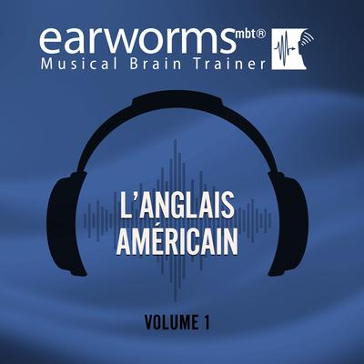 L'anglais américain, Vol. 1 Audiobook, by Earworms Learning