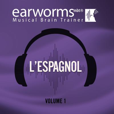 L'espagnol, Vol. 1 Audiobook, by Earworms Learning