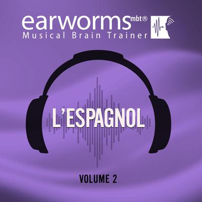 L'espagnol, Vol. 2 Audiobook, by Earworms Learning