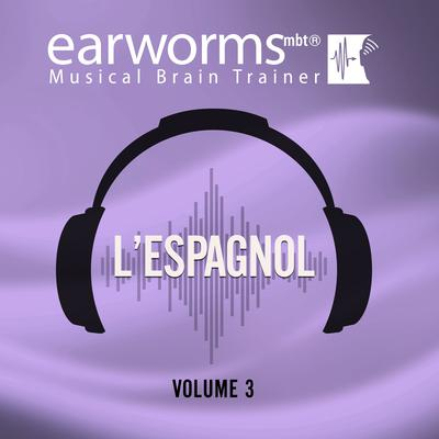 L'espagnol, Vol. 3 Audiobook, by Earworms Learning