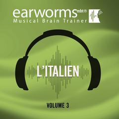 L'italien, Vol. 3 Audiobook, by Earworms Learning