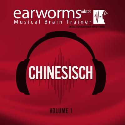 Chinesisch, Vol. 1 Audiobook, by Earworms Learning