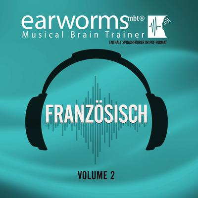 Französisch Vol. 2 Audiobook, by Earworms Learning