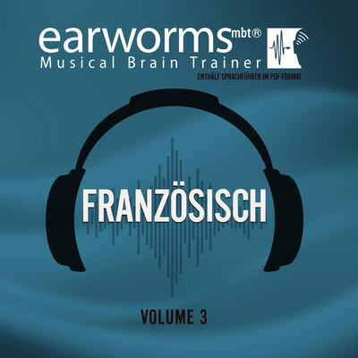 Französisch, Vol. 3 Audiobook, by Earworms Learning