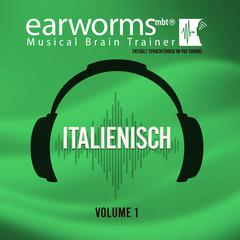 Italienisch, Vol. 1 Audiobook, by Earworms Learning