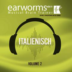 Italienisch, Vol. 2 Audiobook, by Earworms Learning