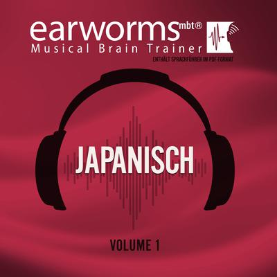 Japanisch, Vol. 1 Audiobook, by Earworms Learning