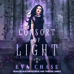Consort of Light: A Paranormal Reverse Harem Novel Audiobook, by Eva Chase
