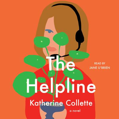 The Helpline: A Novel Audiobook, by Katherine Collette